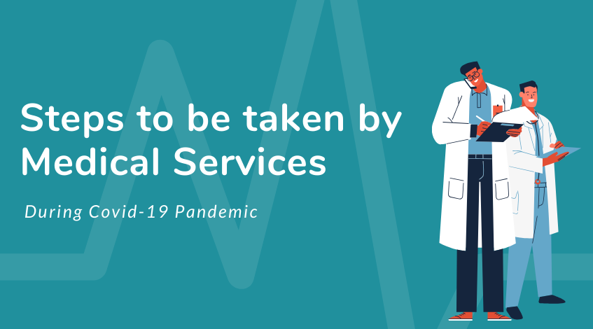 Biggest Steps should be taken by Medical Services During Covid-19 Pandemic