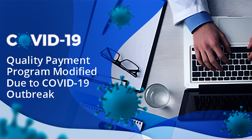 Quality Payment Program Modified Due to COVID-19 Outbreak 2